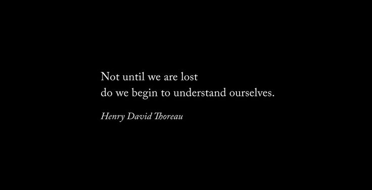 Not until we are lost..