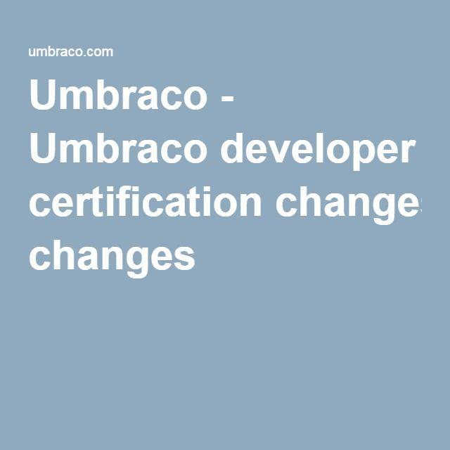 Umbraco - Umbraco developer certification changes