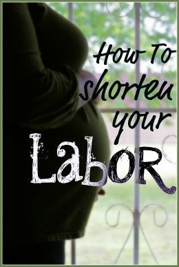 How to shorten your labor.