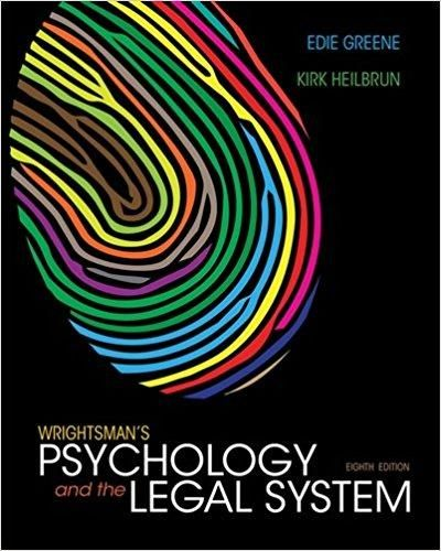 Wrightsman's Psychology and the Legal System 8th Edition by Edith Greene ISBN-13: 978-1133956563