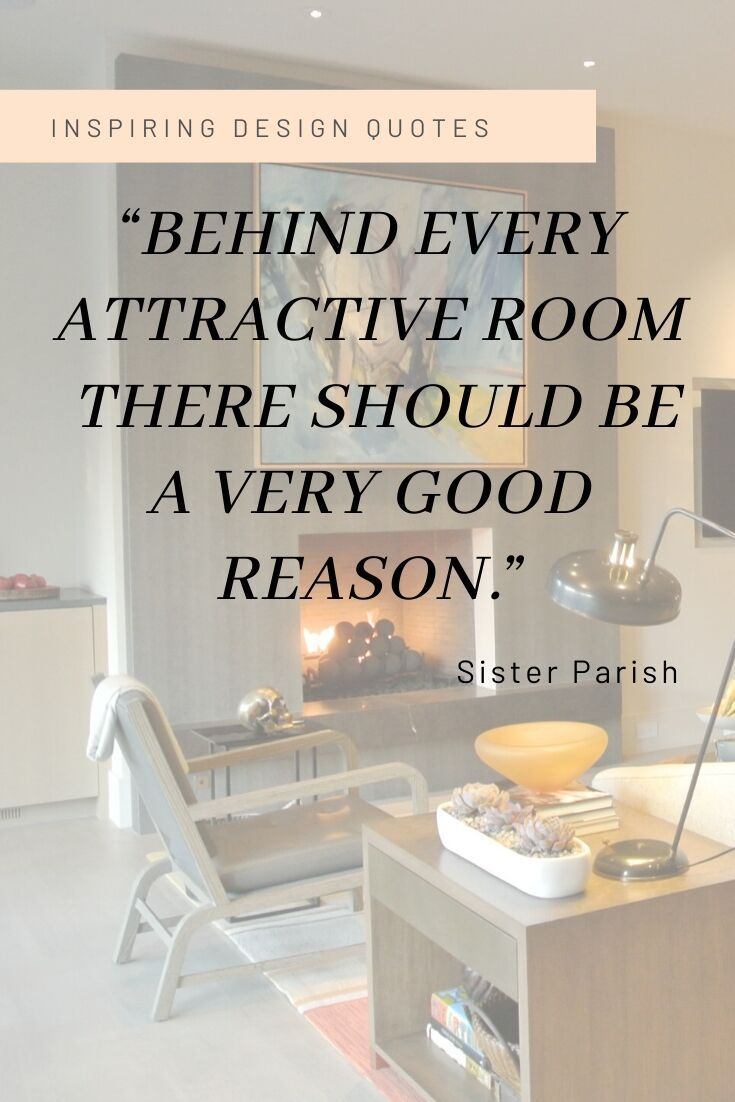 Inspirational Design Quote From Sister Parish Design Quotes Inspiration Interior Design Quotes Design Quotes