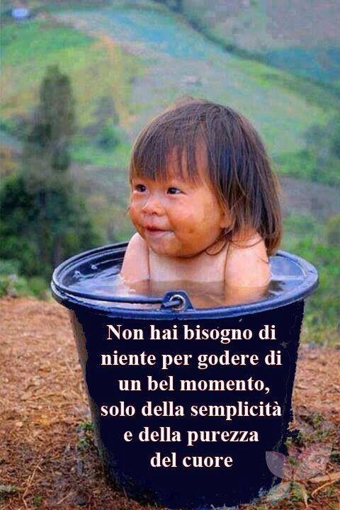 Solo i bambini sono così e noi dovremmo imparare.......