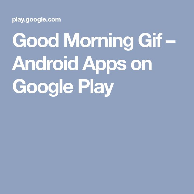 Good Morning Gif – Android Apps on Google Play