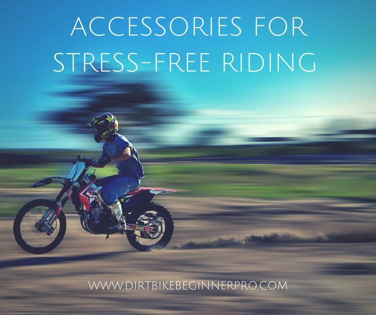 Dirt Bike Accessories 10 Of The Best For Stress Free Riding 2019