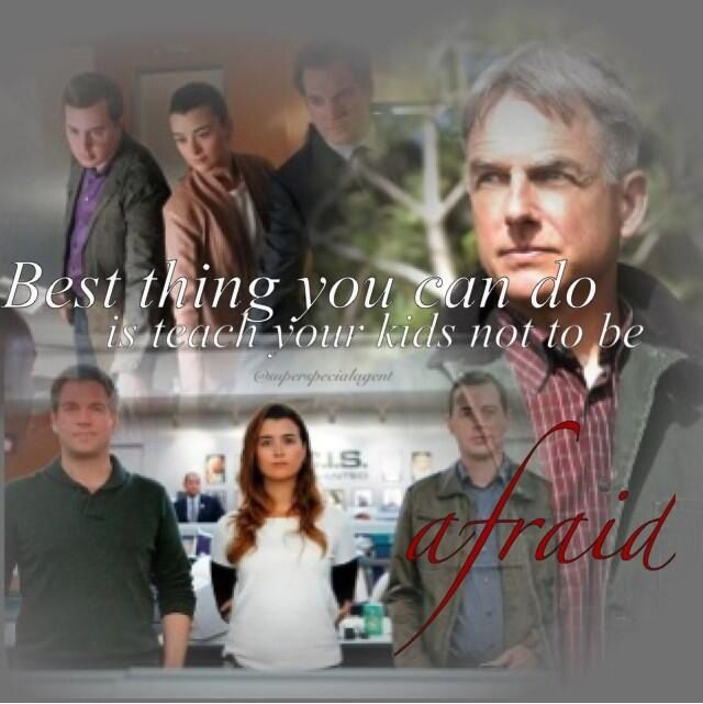 Best thing you can do is teach your kids to not be afraid. // NCIS