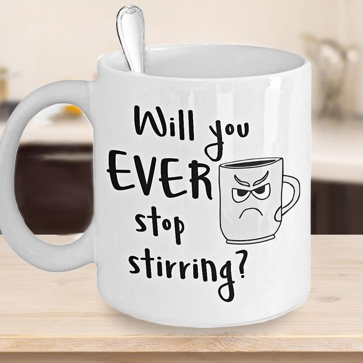 Coffee Lover Mug, Grumpy Mug, Funny Coffee Mug, Coffee Lovers Gift, Grumpy Gifts, Grumpy Mug Collection, 'Will You Ever Stop Stirring', by PortunaghDesign on Etsy