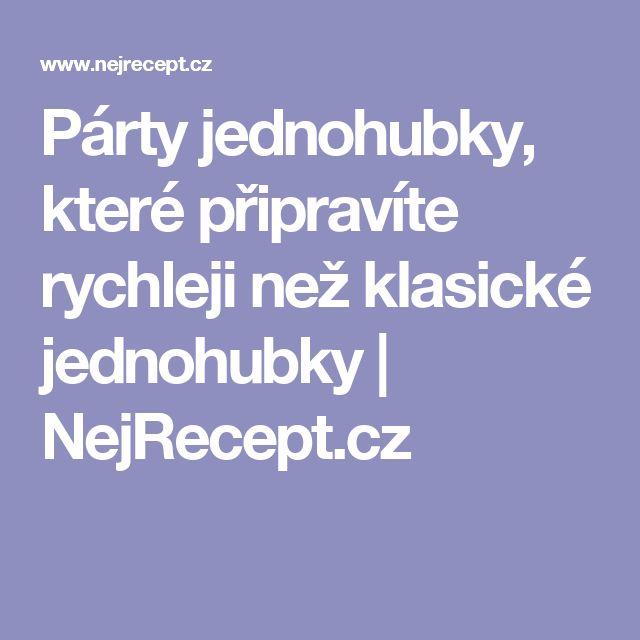 Párty jednohubky, které připravíte rychleji než klasické jednohubky | NejRecept.cz