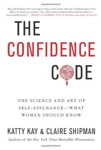 7 best new career books to read images on pinterest career the nook book ebook of the the confidence code the science and art of self assurance what women should know by katty kay claire shipman fandeluxe Images