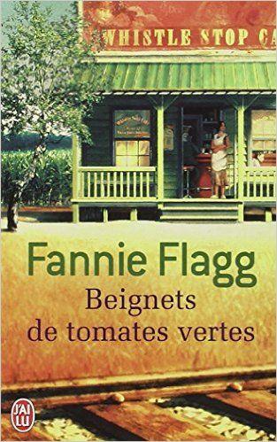 Amazon.fr - Beignets de tomates vertes - Fannie Flagg, Philippe Rouard - Livres