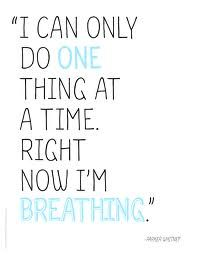 Focus on one thing - breathe