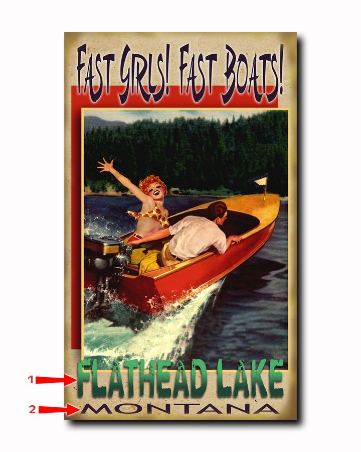 Fast Girls!  Fast Boats!  Personalize on two lines  Four sizes up to 28x48  Wood or Metal