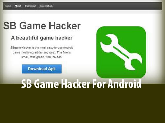 SB Game Hacker apk SB Game Hacker apk is an Android Game hacking tool which is compatible with Rooted Android Devices, where you can modify the Game data easier than other hacking tools. This tool provide you unlimited coins, money, life etc. Moreover this little App makes your gaming experience more awesome and you will not have to spent dollars on the games anymore.   Name: SB Game Hacker apk Developer: Game Hacker Version: 4.0  Updated On: Jan 9, 2017 Size:   969 KB Supported Languages…