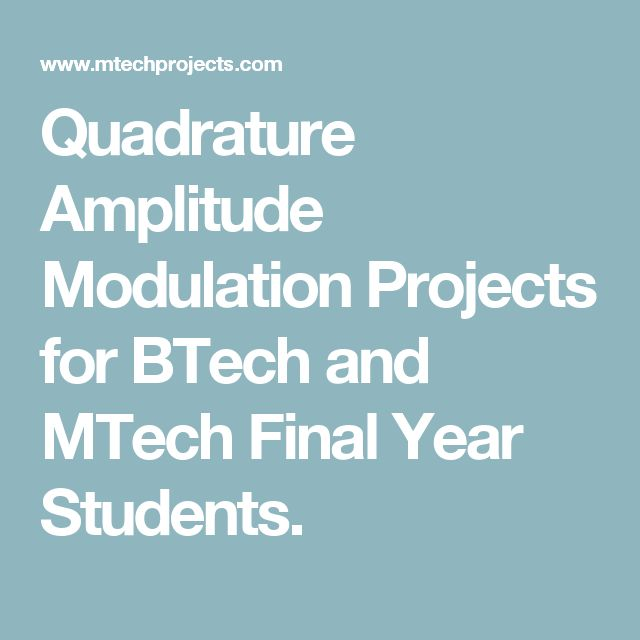 Quadrature Amplitude Modulation Projects for BTech and MTech Final Year Students.