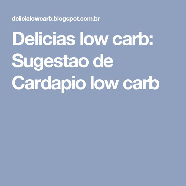 Delicias low carb: Sugestao de Cardapio low carb