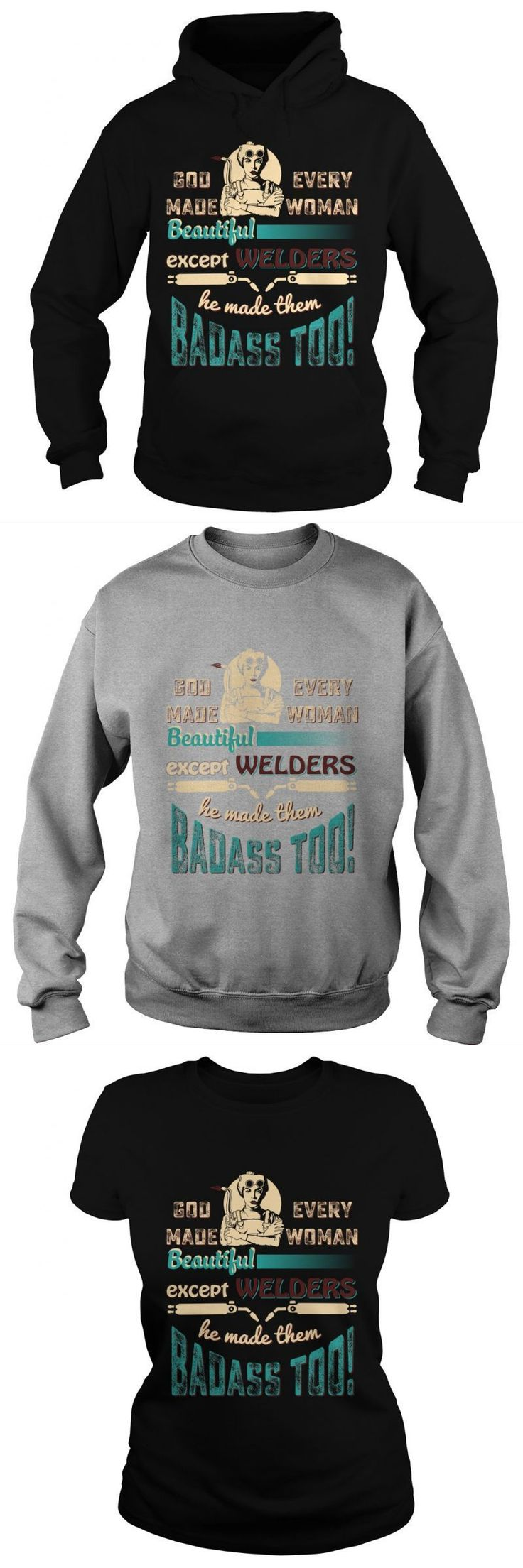 God Made Every Woman Beautiful Except Welders He Made Them Badass Too     Hoodie Sweat Shirt Ladies Tee Ladies V-Neck T-shirt Business In A Box Business Logo T-shirt Printing T Shirt Business On Shark Tank T Shirt Design Business Names
