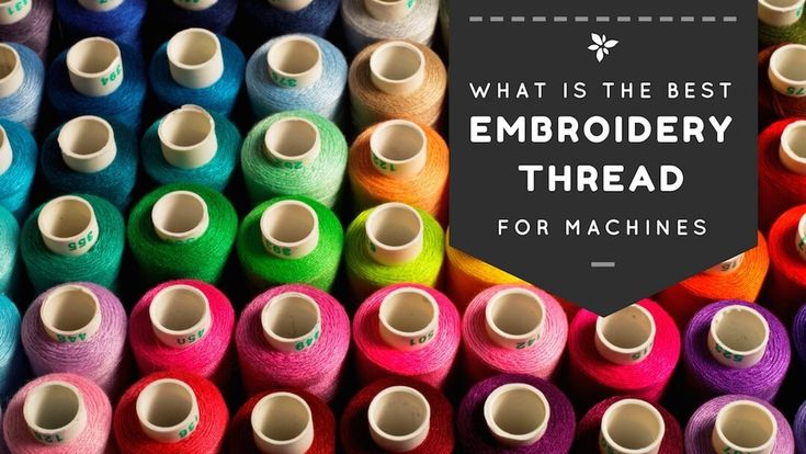 Looking for the best embroidery thread for a machine?  http://stitchers-source.com/best-embroidery-thread-for-machine/