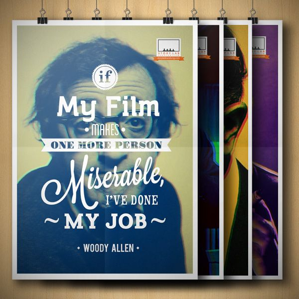 My film makes one more person, miserable i've done my job -Woody Allen-