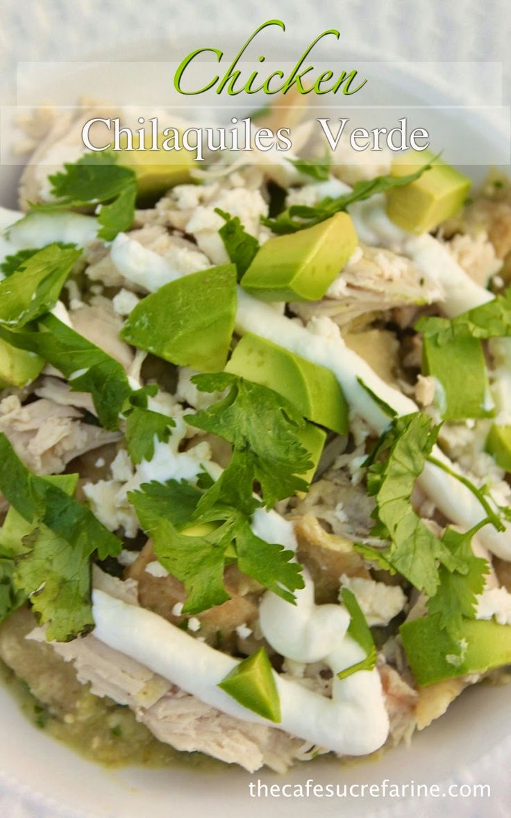 Chicken Chilaquiles Verde - Recipe from a famous Mexican restaurant, it's quite amazing! thecafesucrefarine.com