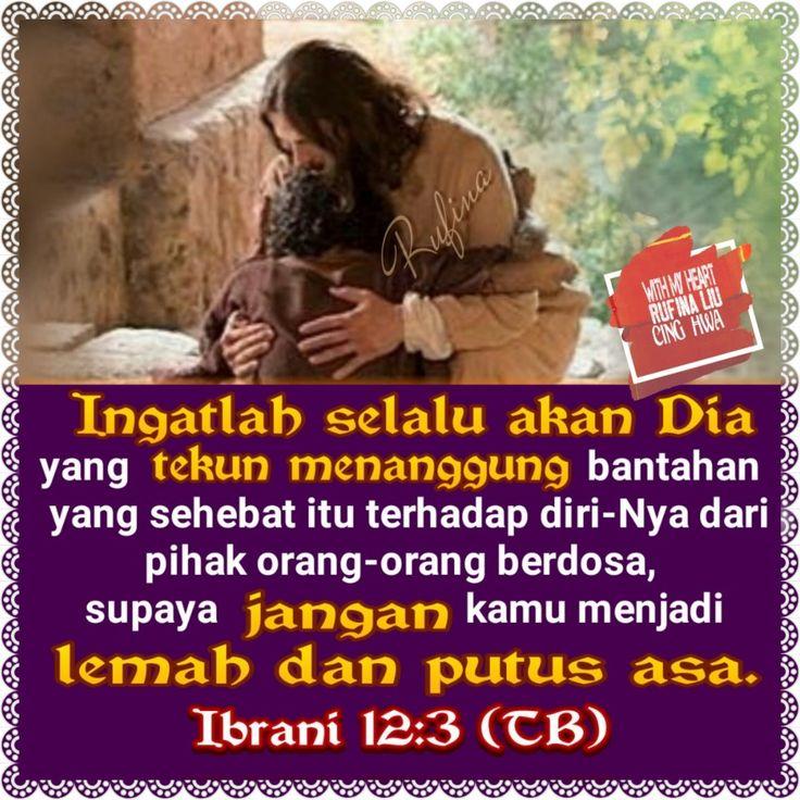 Ibrani 12:12 (TB)  Sebab itu kuatkanlah tangan yang lemah dan lutut yang goyah;   http://www.bibleforandroid.com/v/53ca42c57ffa