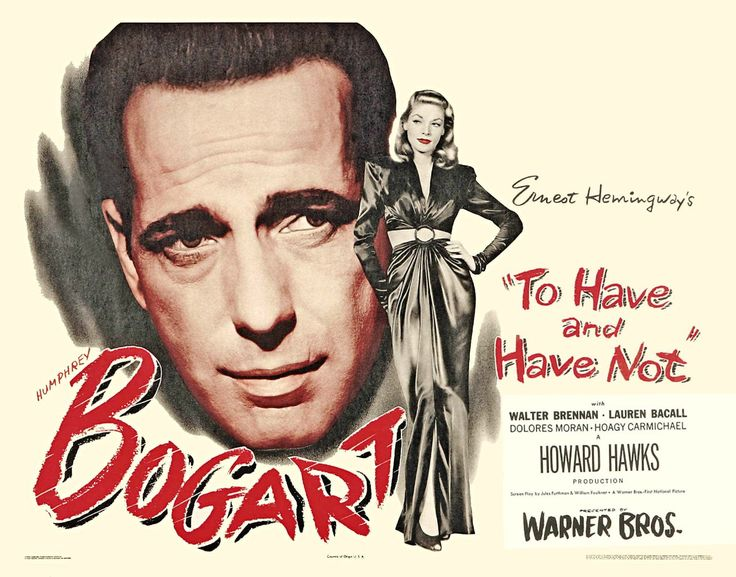 Directed by Howard Hawks.  With Humphrey Bogart, Lauren Bacall, Walter Brennan, Dolores Moran. During World War II, American expatriate Harry Morgan helps transport a French Resistance leader and his beautiful wife to Martinique while romancing a sensuous lounge singer.