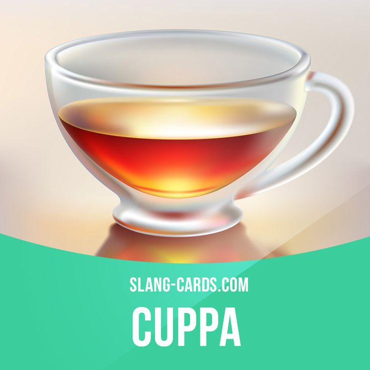 """Cuppa"" means a cup of tea. Example: As soon as I get home, I'm going to have a nice hot cuppa."