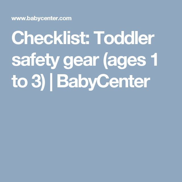 Checklist: Toddler safety gear (ages 1 to 3) | BabyCenter
