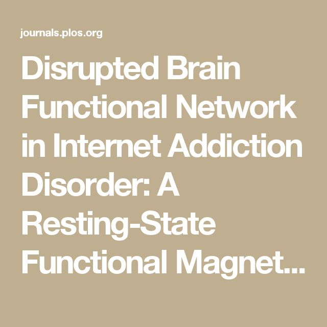 Disrupted Brain Functional Network in Internet Addiction Disorder: A Resting-State Functional Magnetic Resonance Imaging Study