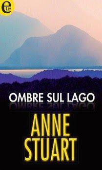 Sognando tra le Righe: OMBRE SUL LAGO Anne Stuart Recensione