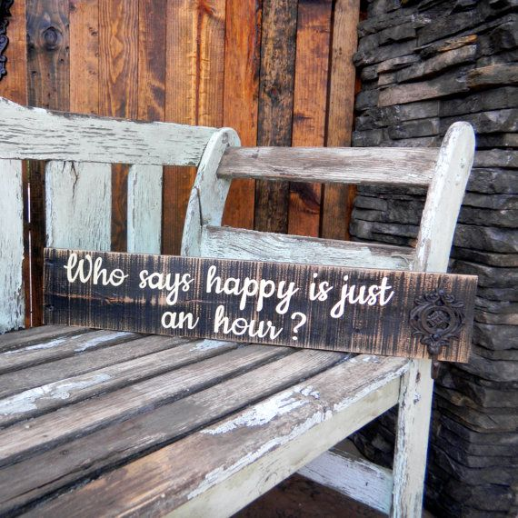"Rustic pallet wood sign distressed reclaimed wood with bronze metal hook ""Who says happy is just an hour?"" on Etsy, $35.00"