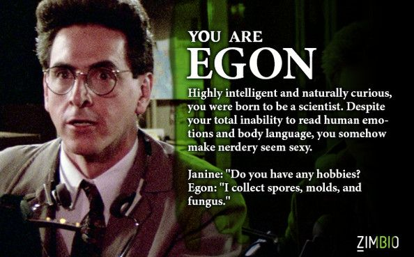 I'm Egon, and I ain't afraid of no ghost! Which 'Ghostbusters' character are you? #ZimbioQuiz #Ghostbusters