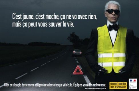 Karl Lagerfeld pour la sécurité routière :         It is yellow, it's ugly, this goes with nothing, but it can save your life