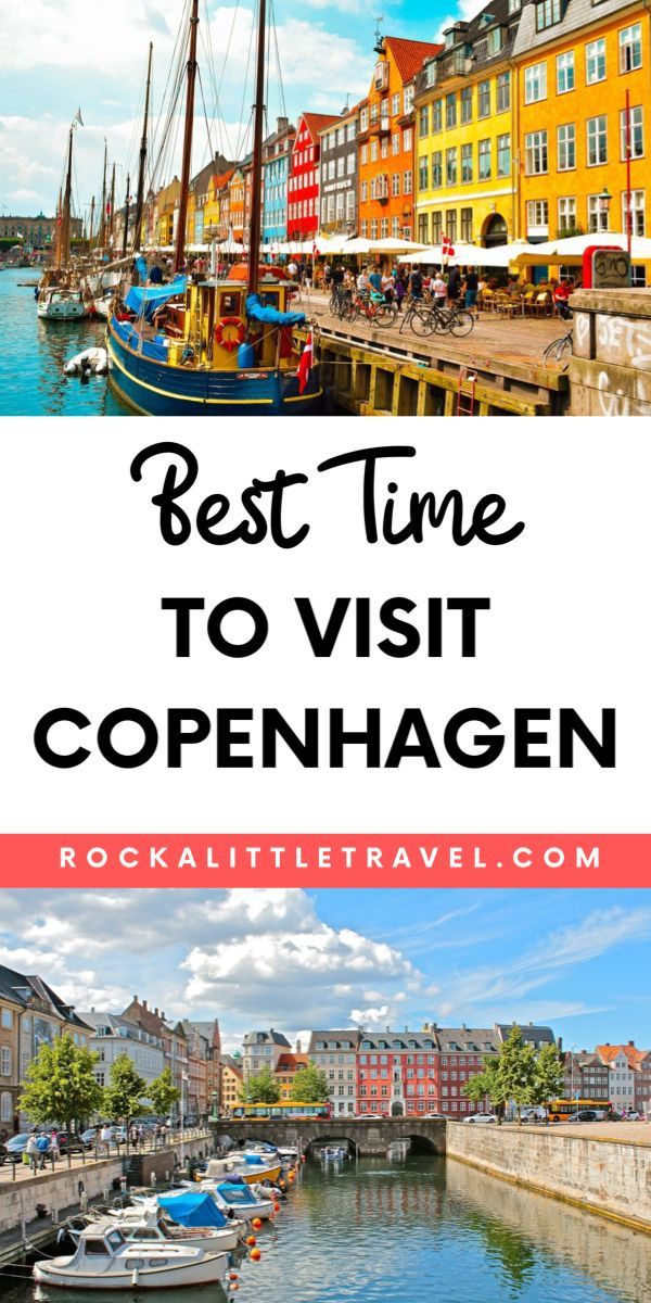 Your Guide To The Best Time To Visit Copenhagen Rock A Little Travel Wanderlust Travel Photography Travel Fun Denmark Travel