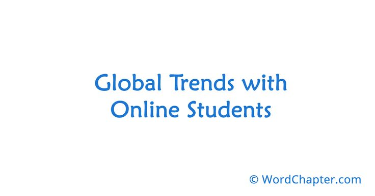 Global Trends with Online Students | Online Degrees