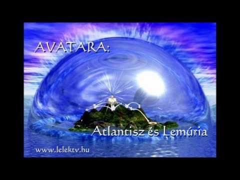 AVATARA: Atlantisz és Lemúria - YouTube