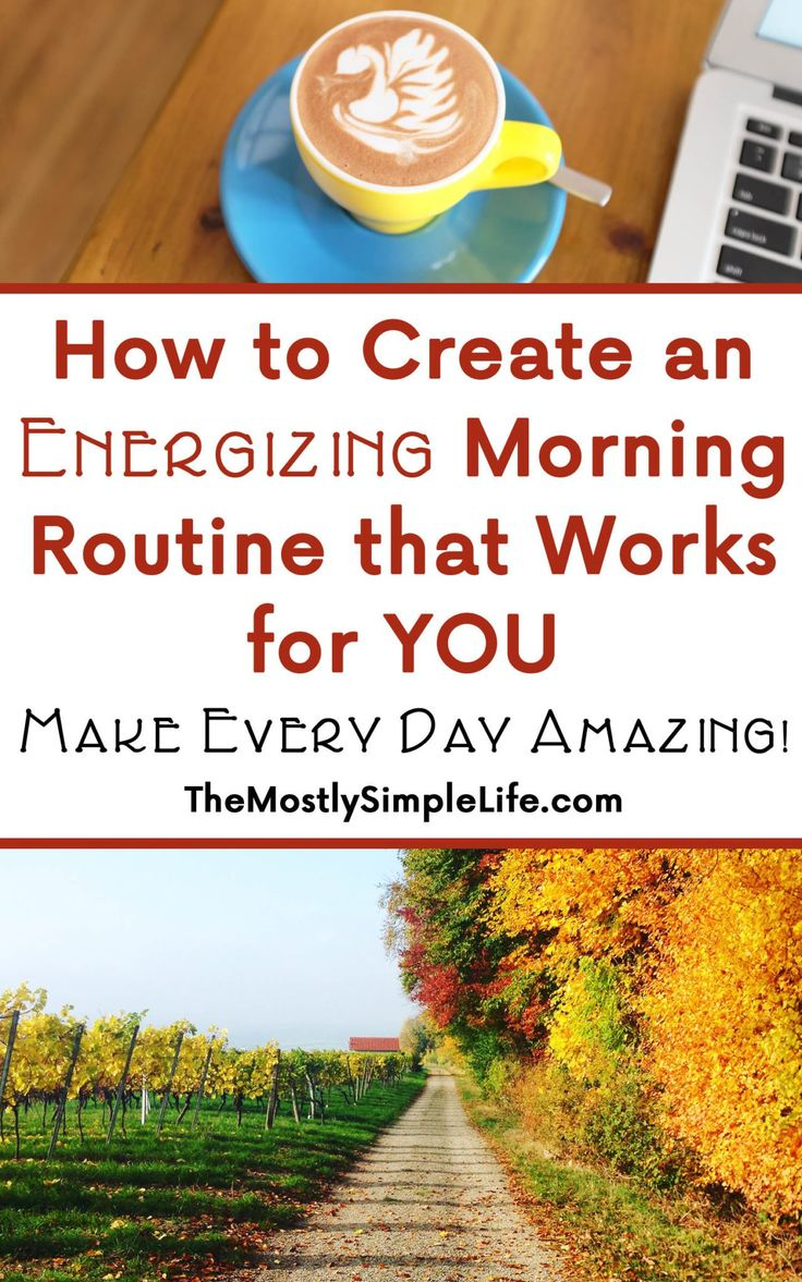 How to Create an Energizing Morning Routine that Works for YOU