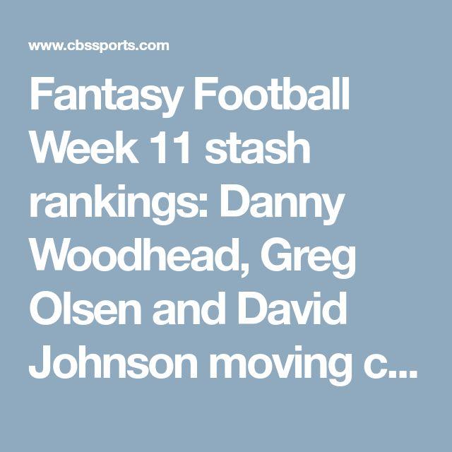 Fantasy Football Week 11 stash rankings: Danny Woodhead, Greg Olsen and David Johnson moving closer to return? - CBSSports.com