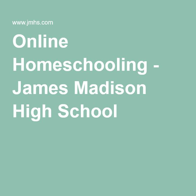 Online Homeschooling - James Madison High School