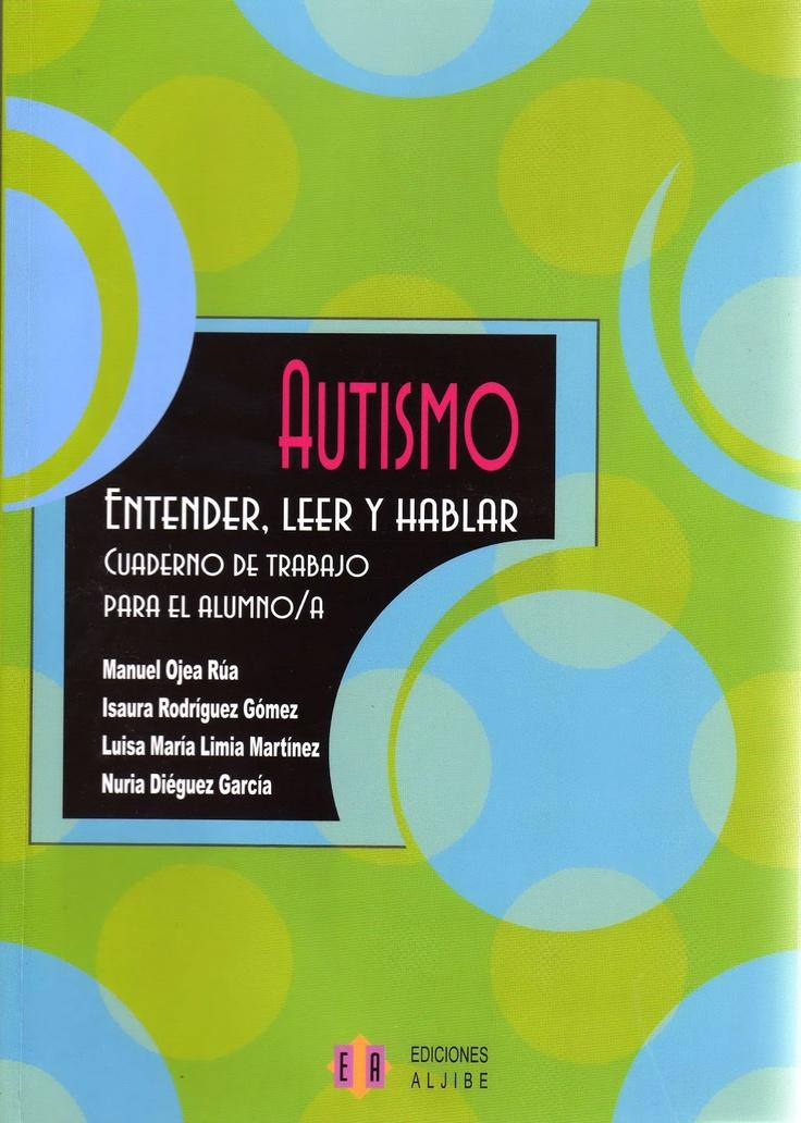 """""""AUTISMO: ENTENDER, LEER Y HABLAR"""" - Cuaderno de Trabajo para el alumno/a - Autor: Manuel Ojea Rúa"""