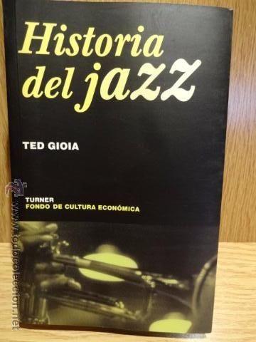 HISTORIA DEL JAZZ. TED GIOIA. ED / TURNER - 2002. LIBRO OCASIÓN COMO NUEVO.