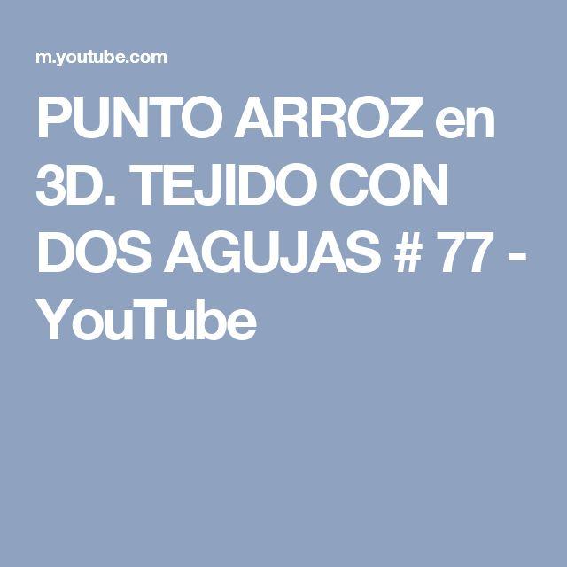 PUNTO ARROZ en 3D. TEJIDO CON DOS AGUJAS # 77 - YouTube
