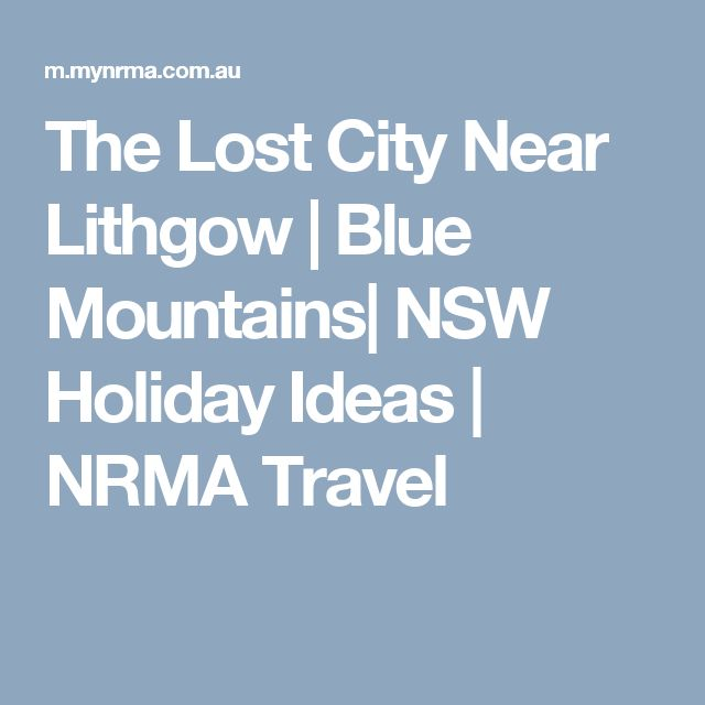 The Lost City Near Lithgow | Blue Mountains| NSW Holiday Ideas | NRMA Travel