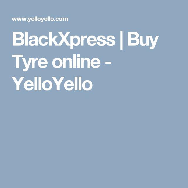 BlackXpress | Buy Tyre online - YelloYello