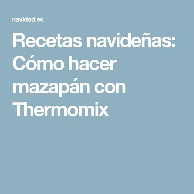 Recetas navideñas: Cómo hacer mazapán con Thermomix