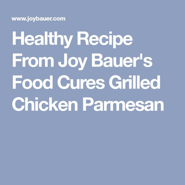 Healthy Recipe From Joy Bauer's Food Cures Grilled Chicken Parmesan