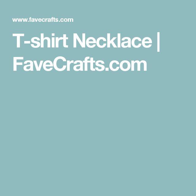 T-shirt Necklace | FaveCrafts.com