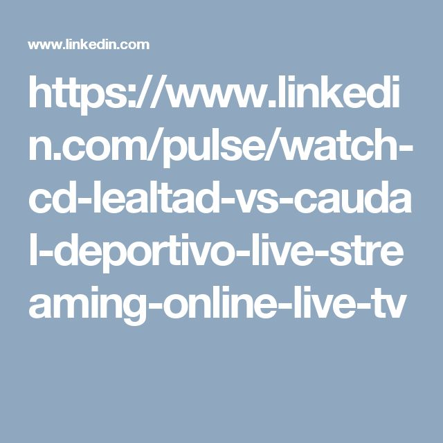 https://www.linkedin.com/pulse/watch-cd-lealtad-vs-caudal-deportivo-live-streaming-online-live-tv
