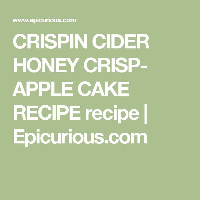 CRISPIN CIDER HONEY CRISP- APPLE CAKE RECIPE recipe | Epicurious.com