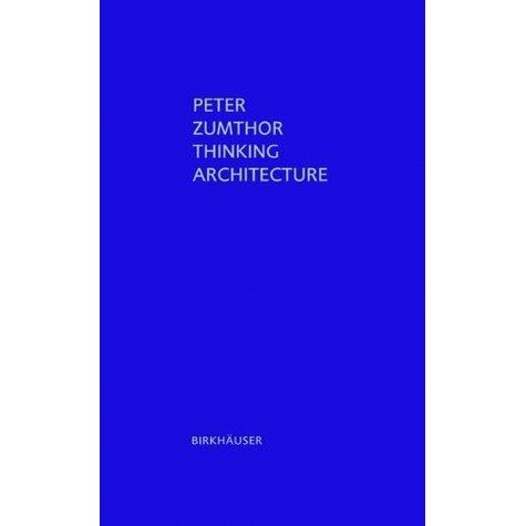 Thinking architecture _ Peter Zumthor