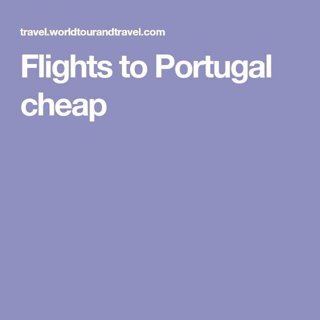 Flights to Portugal cheap