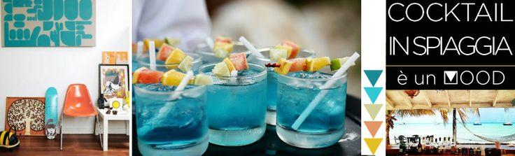 Cocktail in spiaggia è il MOOD  di chi ama esagerare, di chi in estate esce quasi al tramonto